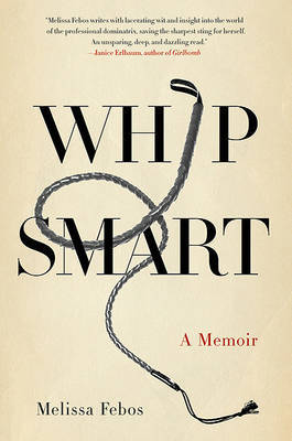 Whip Smart: A Memoir by Melissa Febos image