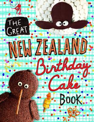 The Great New Zealand Birthday Cake Book InStock Buy Now at
