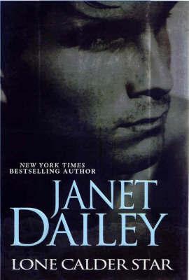 Lone Calder Star by J. Dailey