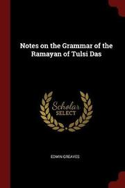 Notes on the Grammar of the Ramayan of Tulsi Das by Edwin Greaves