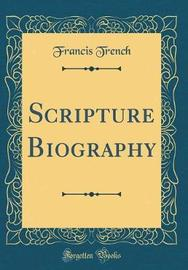 Scripture Biography (Classic Reprint) by Francis Trench image