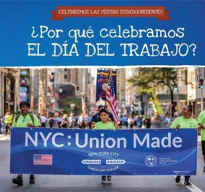 Por Qu Celebramos El D a del Trabajo? / Why Do We Celebrate Labor Day? by Frank Felice image