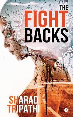 The Fight Backs by Sharad Tripathi image