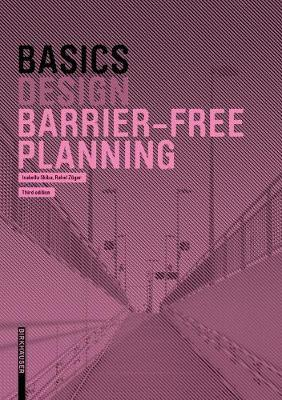 Basics Barrier-free Planning by Isabella Skiba