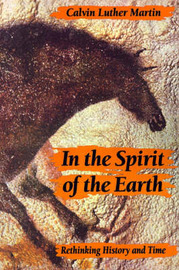 In the Spirit of the Earth by Calvin Luther Martin image