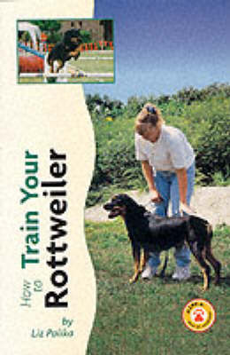 How to Train Your Rottweiler by Liz Palika image