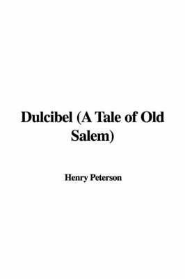 Dulcibel (a Tale of Old Salem) by Henry Peterson image