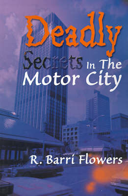 Deadly Secrets in the Motor City by R Barri Flowers (Tigard, Oregon, USA) image