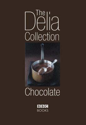The Delia Collection: Chocolate by Delia Smith