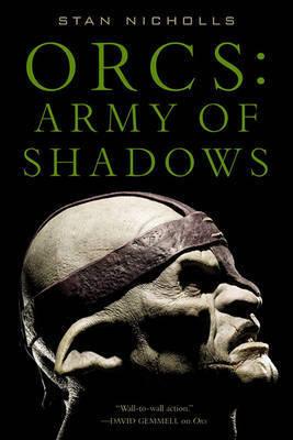 Orcs: Army of Shadows by Stan Nicholls
