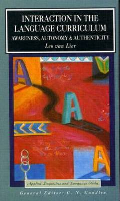 Interaction in the Language Curriculum by Leo van Lier