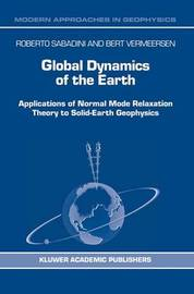 Global Dynamics of the Earth by R. Sabadini
