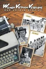 Women Vietnam Veterans by Donna a Lowery