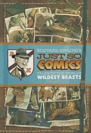 Rudyard Kipling's Just So Comics by Rudyard Kipling