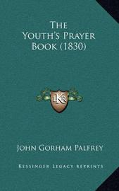 The Youth's Prayer Book (1830) by John Gorham Palfrey