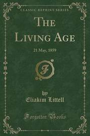 The Living Age by Eliakim Littell