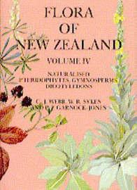 Flora of New Zealand: Vol 4 by C.J. Webb