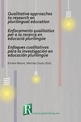 Qualitative Approaches to Research on Plurilingual Education / Enfocaments Qualitatius per a la Recerca en Educacio Plurilingue / Enfoques Cualitativos para la Investigacion en Educacion Plurilingue image