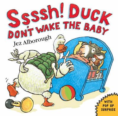 Ssssh! Duck Don't Wake the Baby by Jez Alborough image
