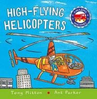 High-Flying Helicopters by Tony Mitton