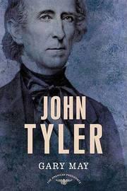 John Tyler by Gary May