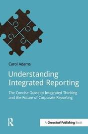 Understanding Integrated Reporting by Carol Adams