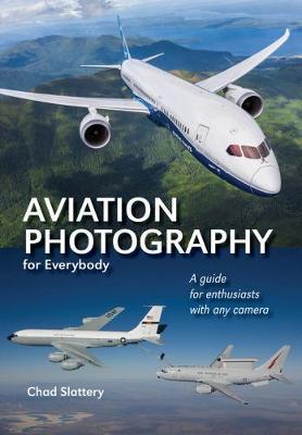 Inside Aviation Photography by Chad Slattery