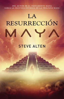 La Resurreccion Maya by Steve Alten image