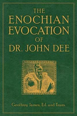 The Enochian Evocation of Dr. John Dee by Geoffrey James image