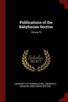 Publications of the Babylonian Section; Volume 10 image