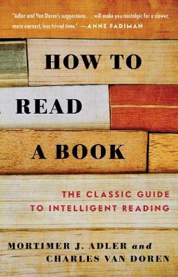 How to Read a Book by Mortimer J Adler