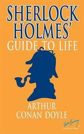 Sherlock Holmes' Guide to Life by Sir Arthur Conan Doyle image