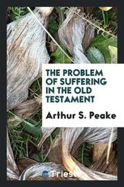 The Problem of Suffering in the Old Testament by Arthur S Peake image