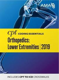 CPT Coding Essentials for Orthopaedics Lower 2019 by American Medical Association