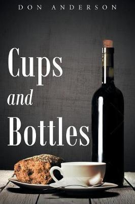 Cups and Bottles by Don Anderson
