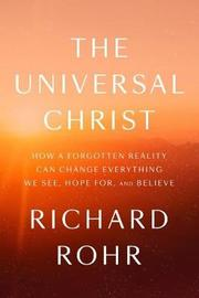 The Universal Christ by Richard Rohr