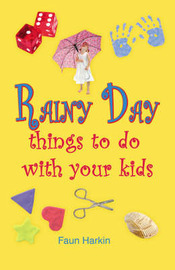 Rainy Day Things to Do with Your Kids: Without Breaking the Bank by Faun Harkin image