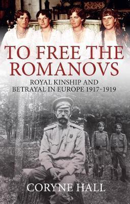 To Free the Romanovs by Coryne Hall