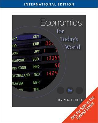 Economics for Today's World by Irvin B Tucker