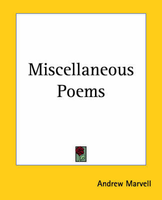Miscellaneous Poems by Andrew Marvell