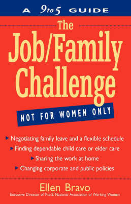 The Job/Family Challenge: A 9 to 5 Guide by Ellen Bravo