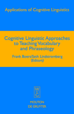 Cognitive Linguistic Approaches to Teaching Vocabulary and Phraseology