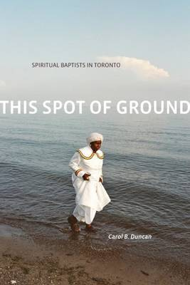 This Spot of Ground by Carol B Duncan