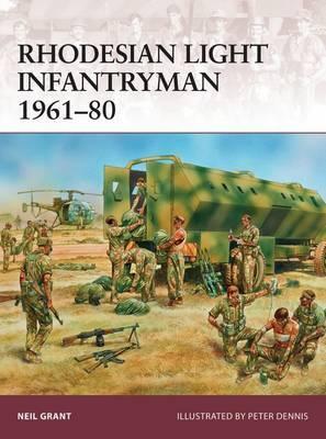 Rhodesian Light Infantryman 1961-80 by Neil Grant image