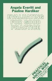 Evaluating for Good Practice by Angela Everitt