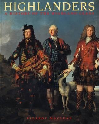Highlanders by Fitzroy Maclean