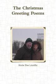 The Christmas Greeting Poems by Kevin Don Levellie