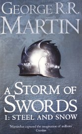 A Storm of Swords: Part 1 Steel and Snow: Pt. 1 by George R.R. Martin