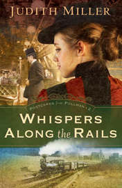 Whispers Along the Rails by Judith Miller image