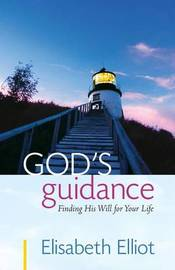 God's Guidance by Elisabeth Elliot